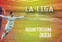La Liga redaktorskim okiem