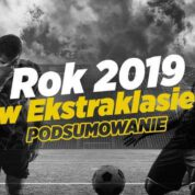 Ekstraklasowe plusy i minusy za rok 2019 w świetle zakładów bukmacherskich
